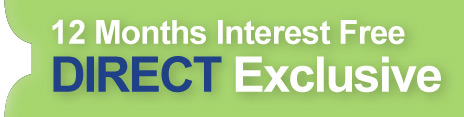 12 Months Interest Free DIRECT Exclusive